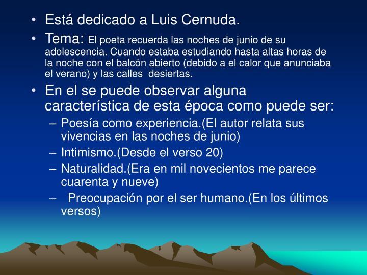 Está dedicado a Luis Cernuda.