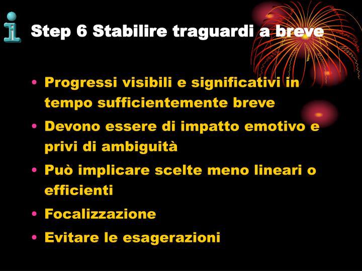 Step 6 Stabilire traguardi a breve