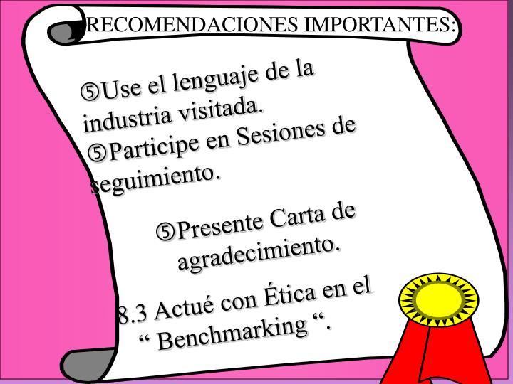 RECOMENDACIONES IMPORTANTES: