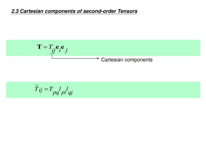 2.3 Cartesian components of second-order Tensors