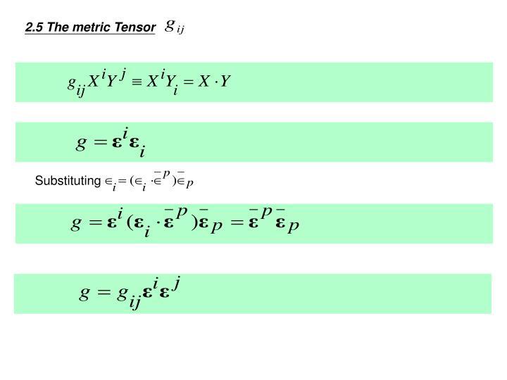 2.5 The metric Tensor
