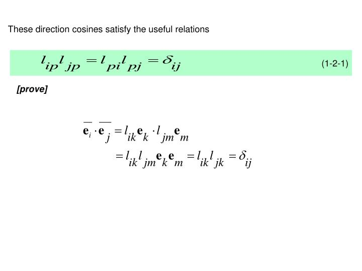 These direction cosines satisfy the useful relations