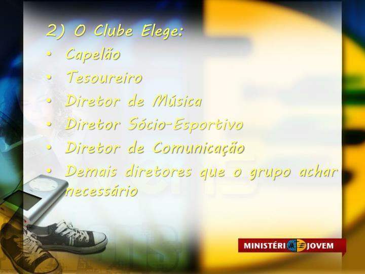 2) O Clube Elege: