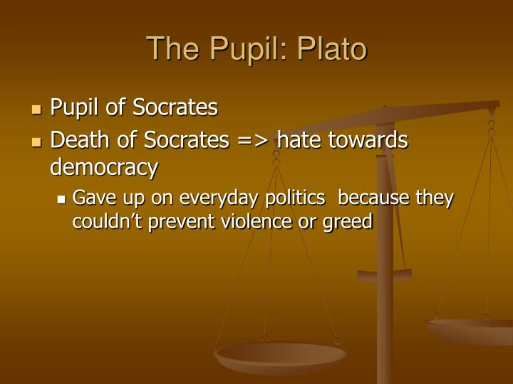 The Pupil: Plato