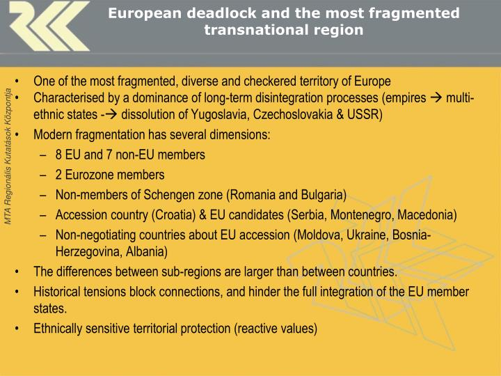 European deadlock and the most fragmented transnational region