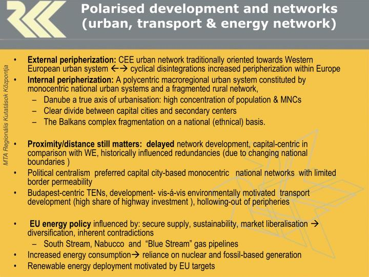 Polarised development and networks (urban, transport & energy network)