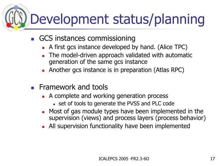 Development status/planning