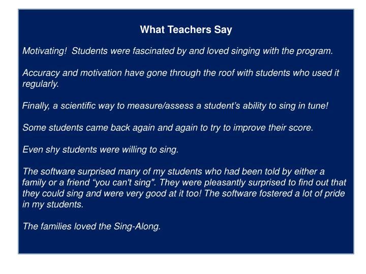 What Teachers Say