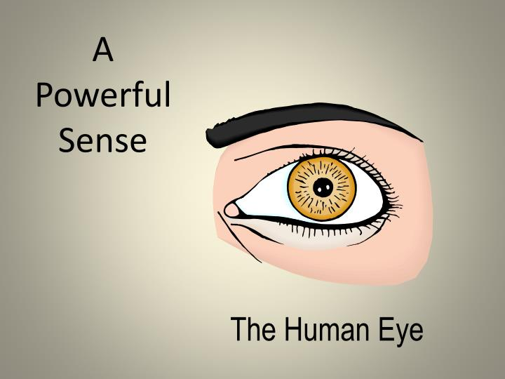 A Powerful Sense