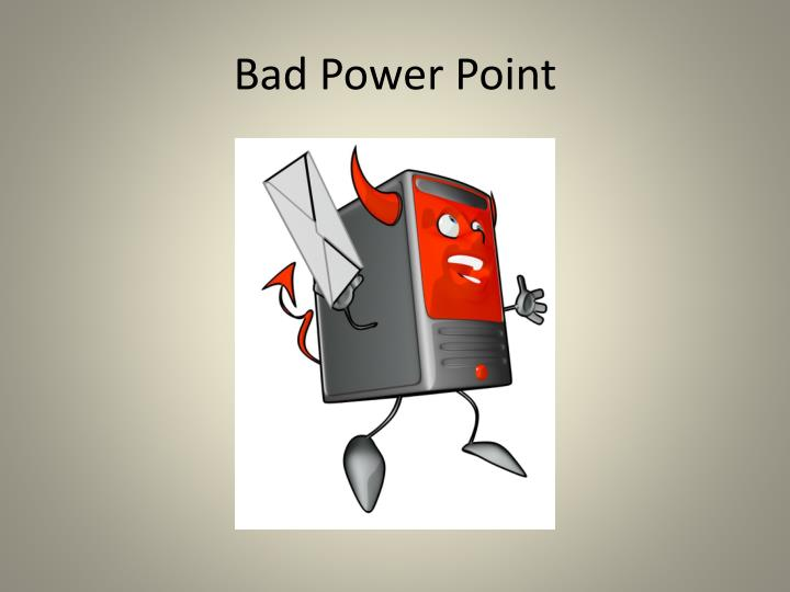 Bad power point