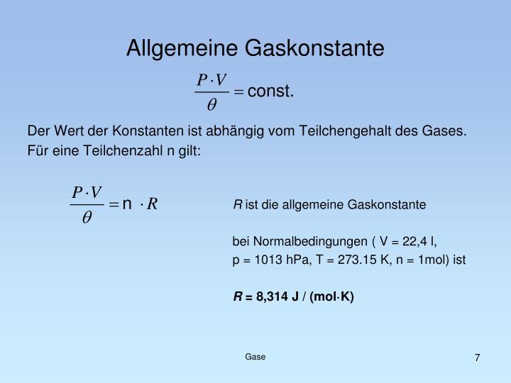 Der Wert der Konstanten ist abhängig vom Teilchengehalt des Gases.