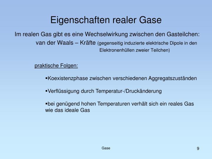 Im realen Gas gibt es eine Wechselwirkung zwischen den Gasteilchen:
