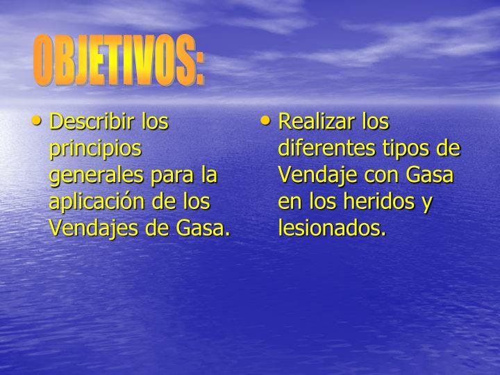 Describir los principios generales para la aplicación de los Vendajes de Gasa.