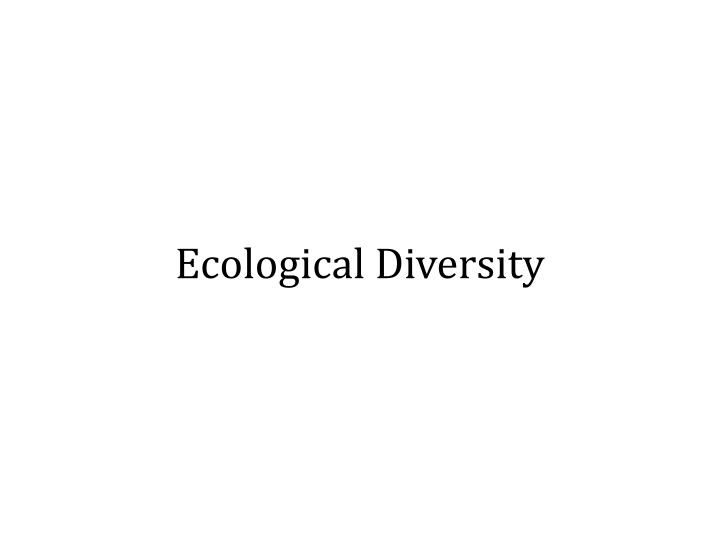 Ecological Diversity