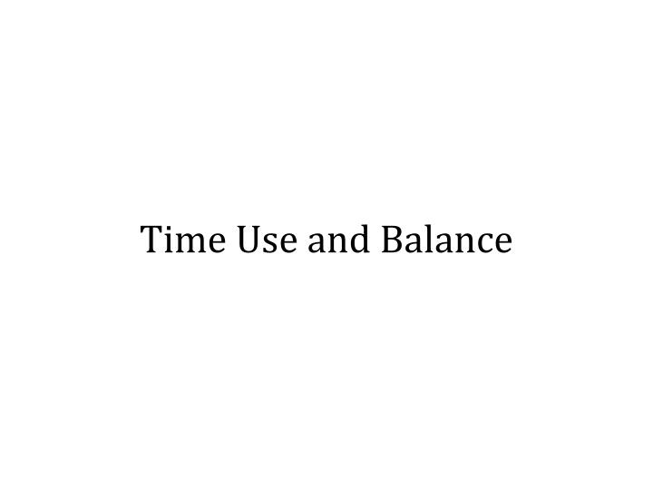 Time Use and Balance