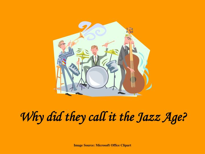 Why did they call it the Jazz Age?