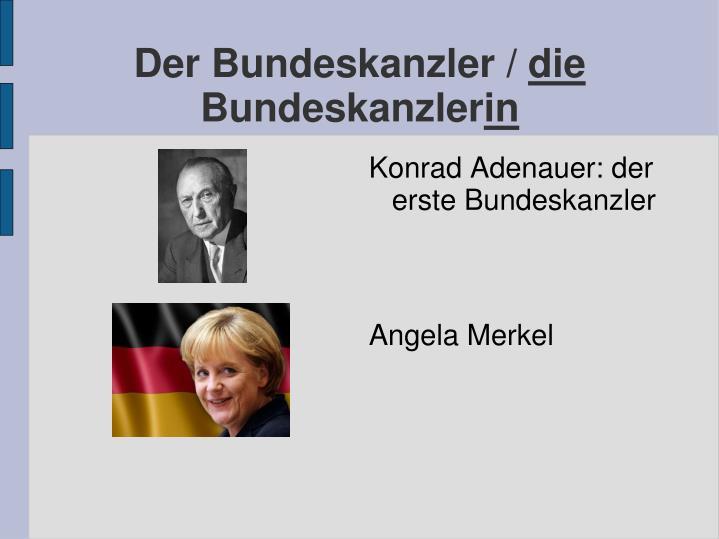 Der Bundeskanzler /