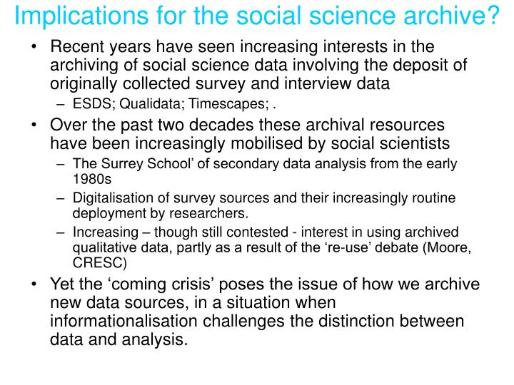 Implications for the social science archive?