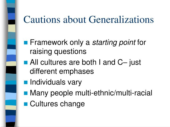 Cautions about Generalizations