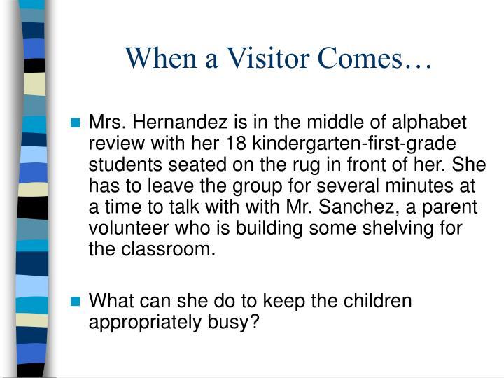 When a Visitor Comes…