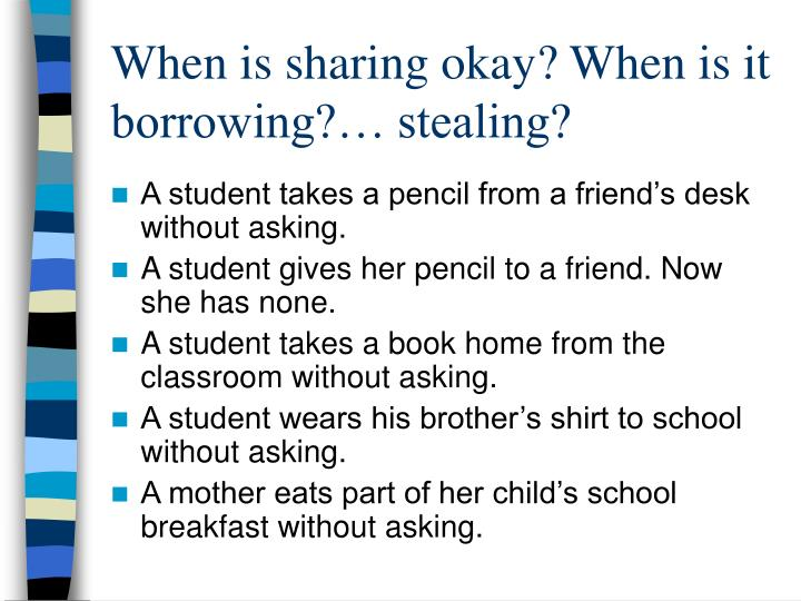 When is sharing okay? When is it borrowing?… stealing?