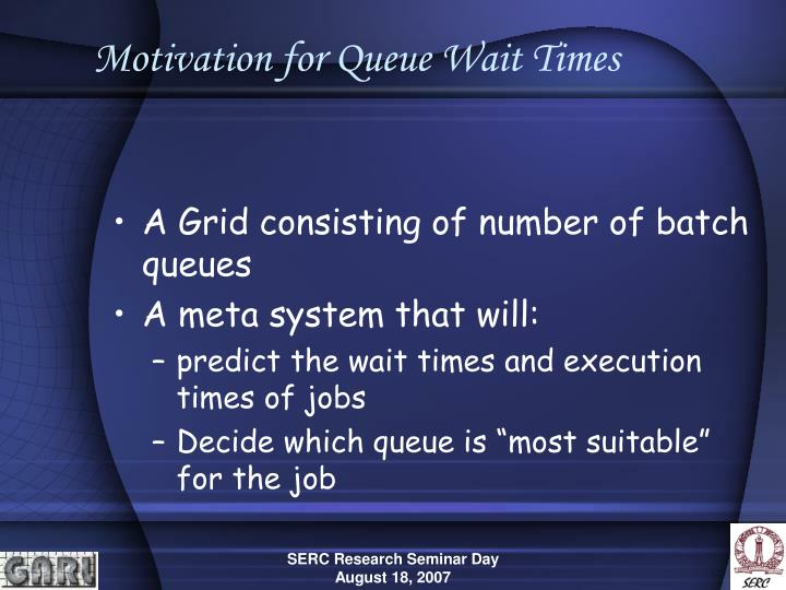 Motivation for Queue Wait Times