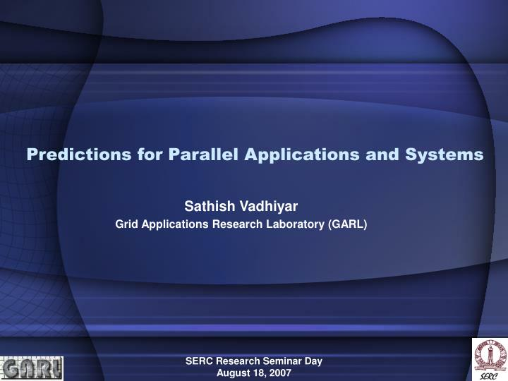 Predictions for parallel applications and systems