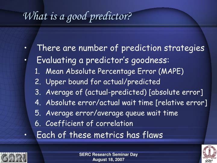 What is a good predictor?