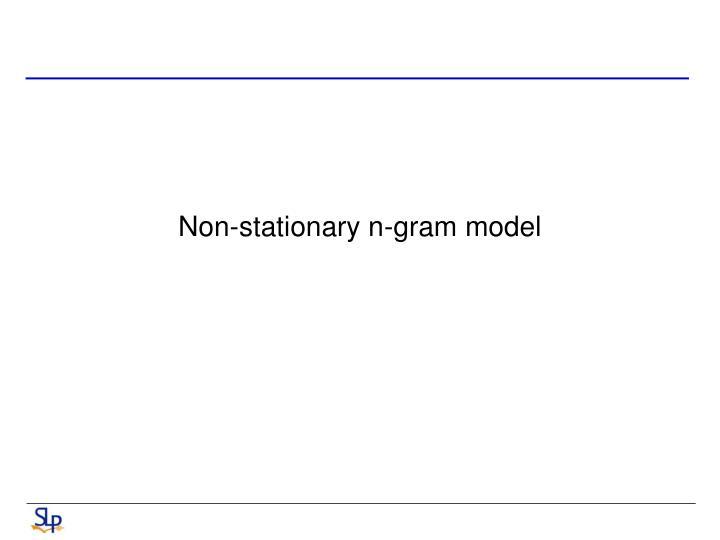 Non-stationary n-gram model