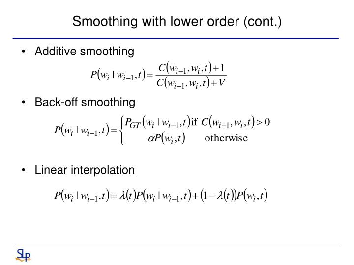 Smoothing with lower order (cont.)