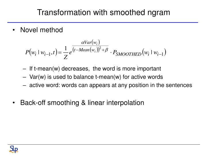 Transformation with smoothed ngram