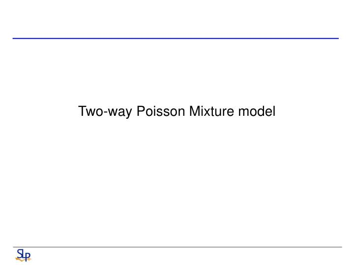 Two-way Poisson Mixture model