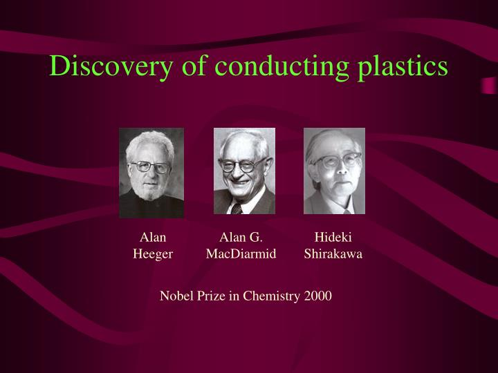 Discovery of conducting plastics