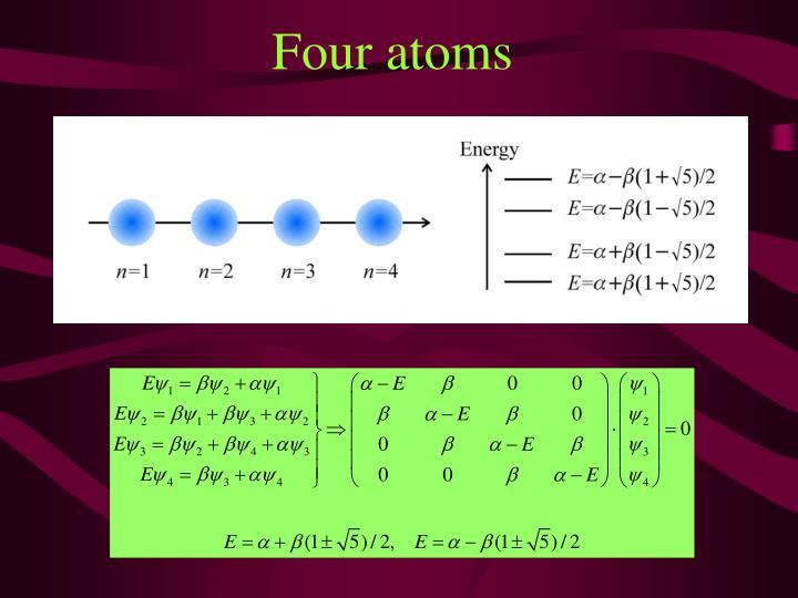 Four atoms