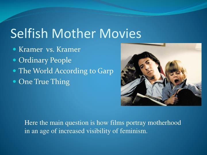 Selfish Mother Movies