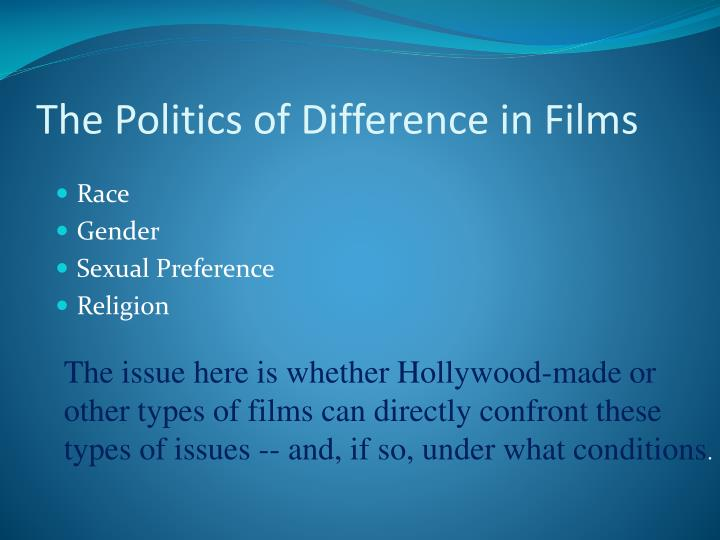 The politics of difference in films