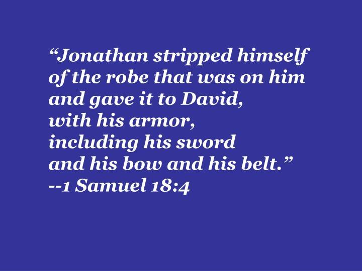 """Jonathan stripped himself"