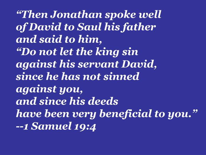 """Then Jonathan spoke well"