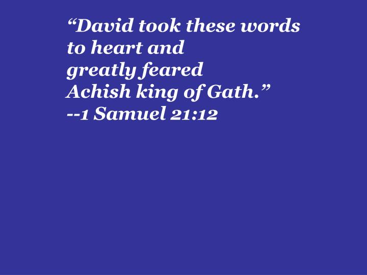 """David took these words"