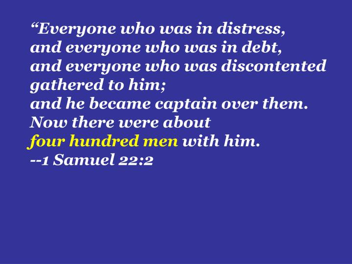 """Everyone who was in distress,"