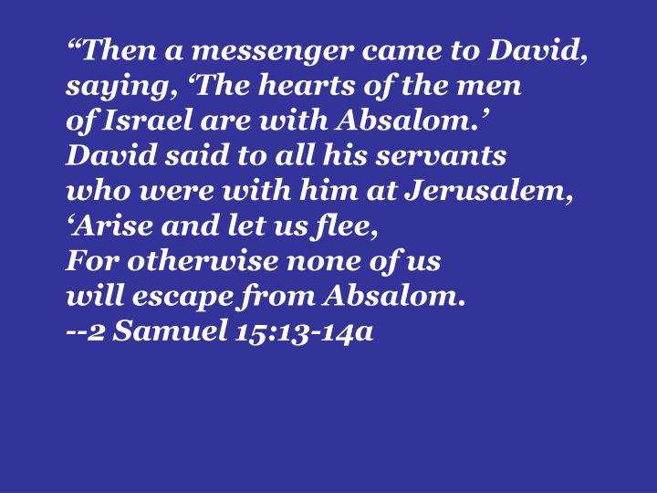 """Then a messenger came to David,"