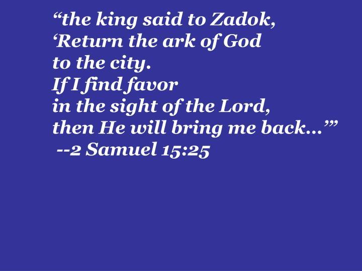 """""""the king said to Zadok,"""