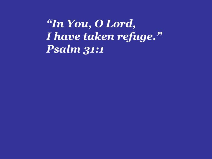 """In You, O Lord,"
