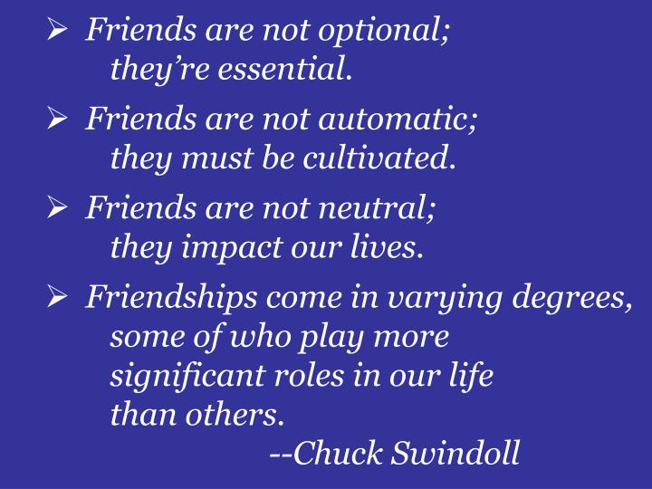 Friends are not optional;