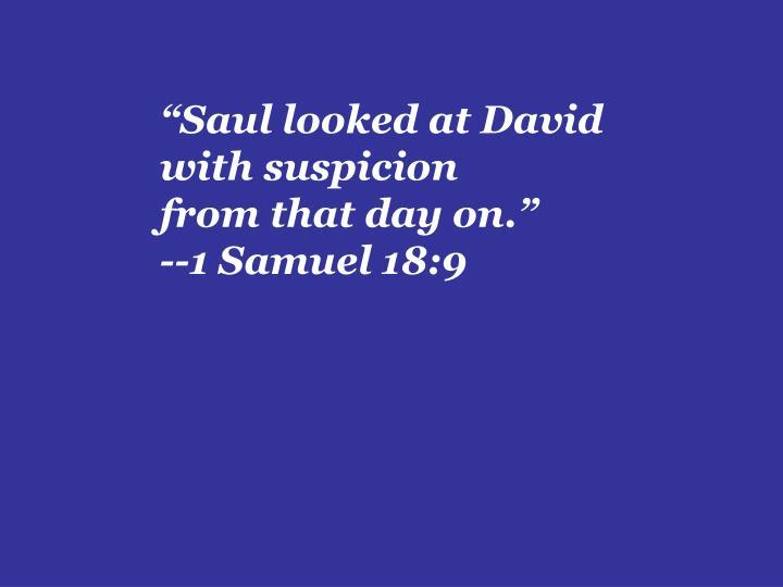 """""""Saul looked at David"""