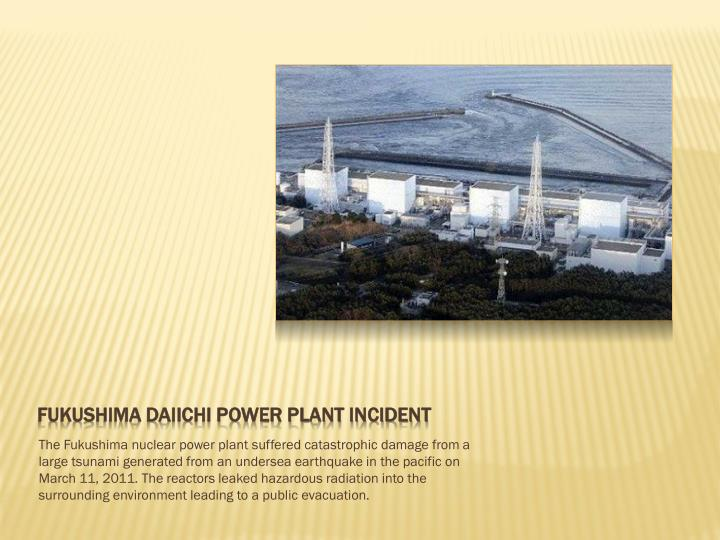 Fukushima Daiichi Power plant Incident