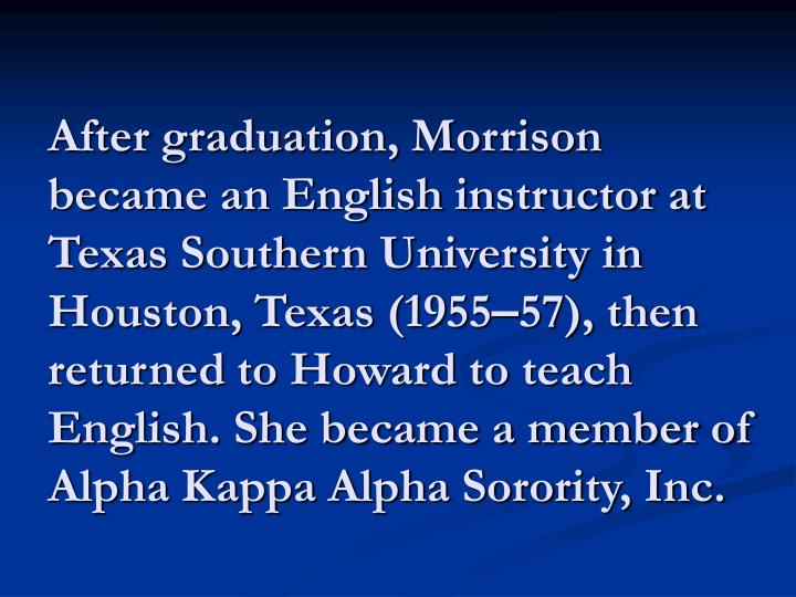 After graduation, Morrison became an English instructor at Texas Southern University in Houston, Texas (1955