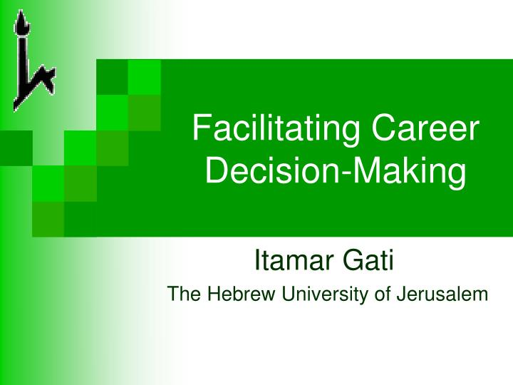Facilitating career decision making