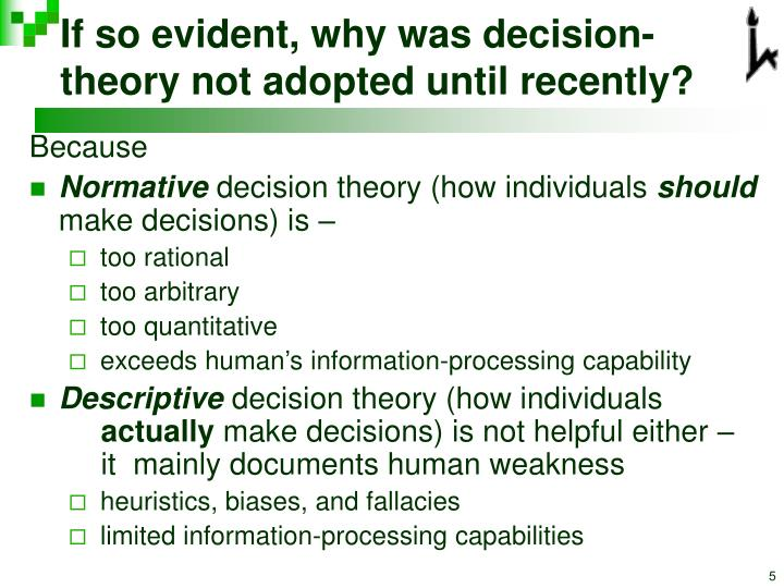If so evident, why was decision-theory not adopted until recently?