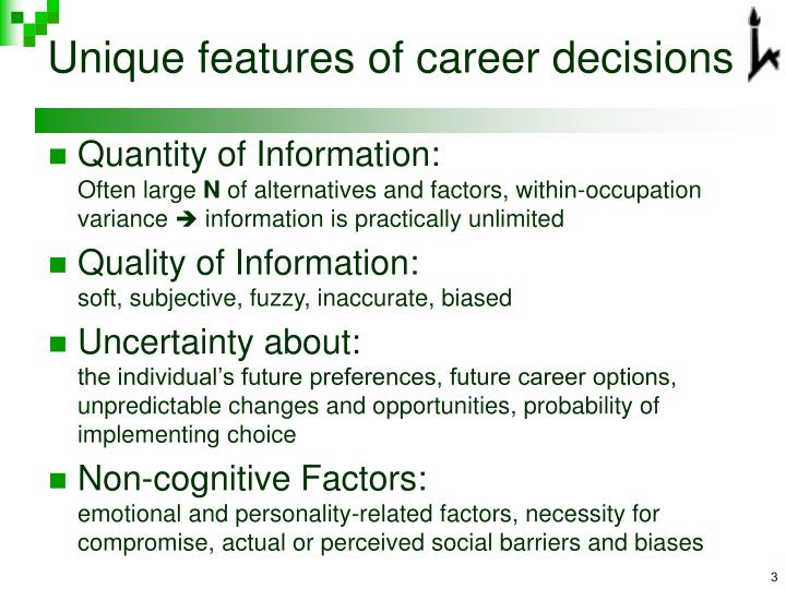 Unique features of career decisions